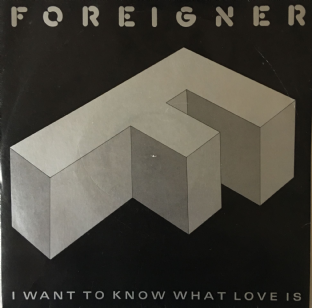 "Foreigner ‎- I Want To Know What Love Is (7"") (VG-/G++)"